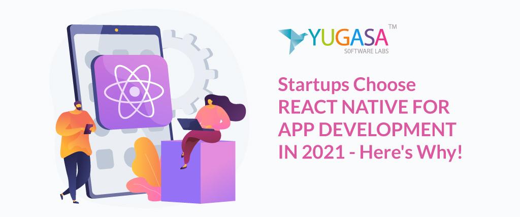 startups choose react native for app development 2021