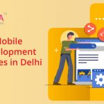 Best 20 Mobile App Development Companies in Delhi NCR 2021