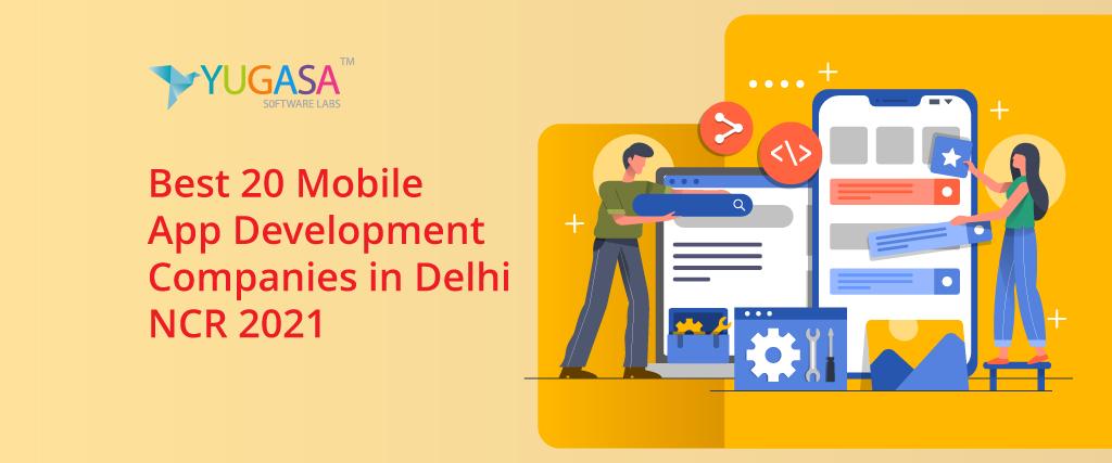 Best 20 Mobile App Development Companies in Delhi NCR 2021
