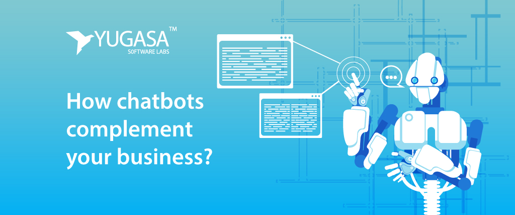 How chatbots complement your business?