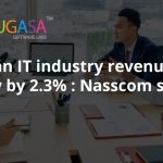 Indian IT industry revenue to grow by 2.3%: Nasscom suggests