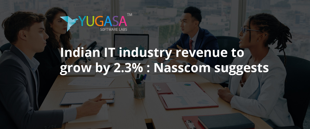 Indian IT industry revenue to grow by 2.3% Nasscom suggests