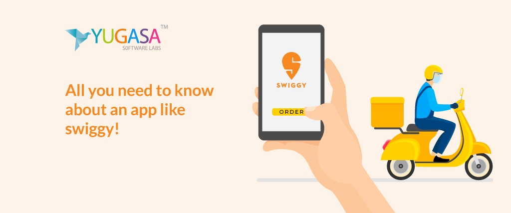 All you need to know about an app like Swiggy!