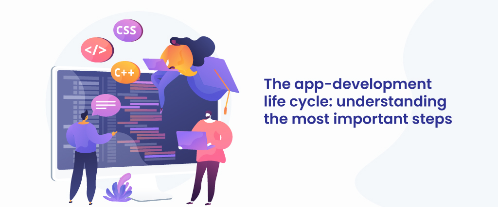the app development life cycle understanding the most important steps