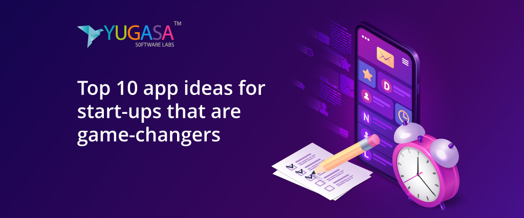 Top 10 app ideas for start-ups that are game-changers