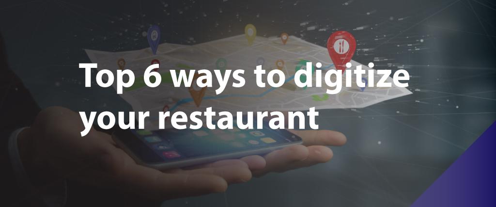 Top 6 ways to digitize your restaurant