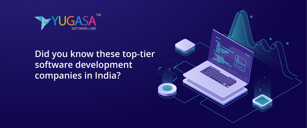 Did you know these top-tier software development companies in India?