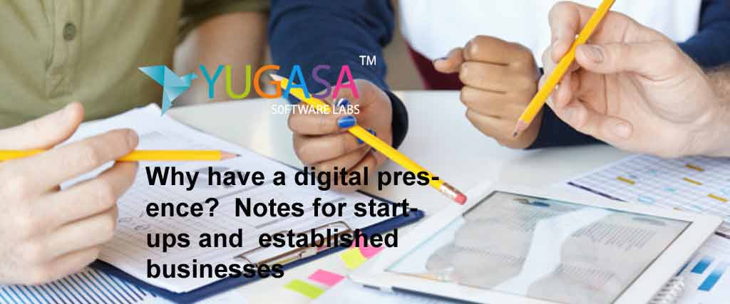 Why have a digital presence?  Notes for start-ups and  established businesses