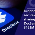 Dropbox to acquire secure document sharing startup DocSend for $165M