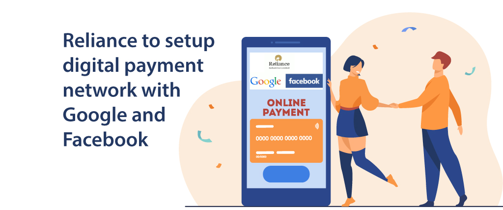 Reliance to setup digital payment network with Google and Facebook