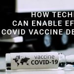 How technology can enable efficient Covid vaccine delivery?