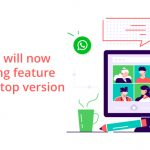 Whatsapp will now have calling feature in its desktop version