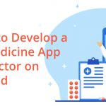Guide to Develop a Telemedicine App like Doctor on Demand