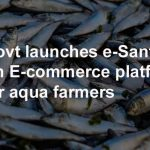 Govt launches e-Santa: An E-commerce platform for aqua farmers