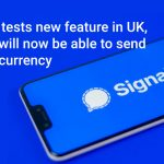 Signal tests new feature in the UK, Users will now be able to send cryptocurrency