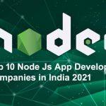 Top 10 Node Js App Development Companies in India 2021