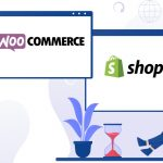 Which one is best for your business, WooCommerce vs Shopify
