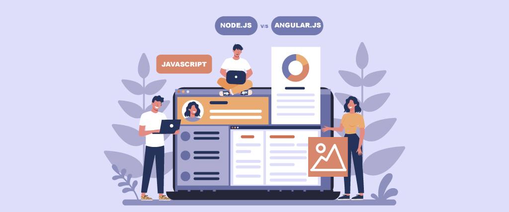 Node js vs Angular js: What Is The Best JavaScript Framework For Mobile App Development